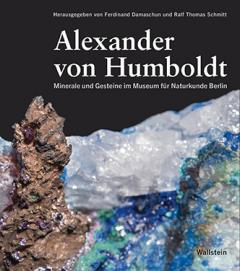 Alexander von Humboldt, Mineralien und Kristalle im Museum für Naturkunde Berlin