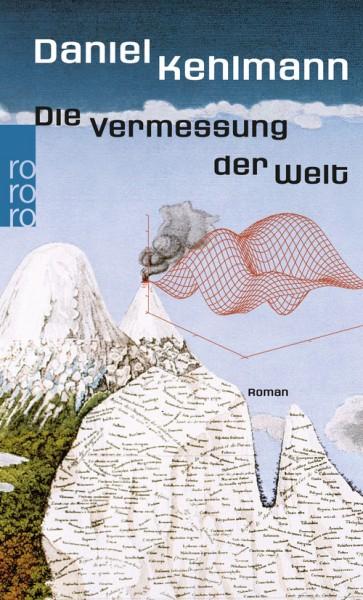 Kehlmann, Daniel; Die Vermessung der Welt